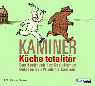 Küche totalitär - Das Kochbuch des Sozialismus. 2 CDs