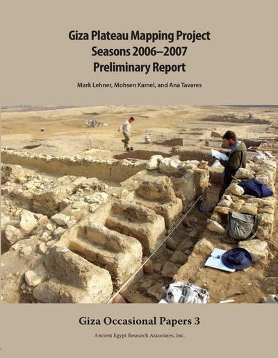Giza Plateau Mapping Project Seasons 2006-2007: Preliminary Report