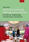 Ambulant betreute Wohngemeinschaften; Die Rol ...