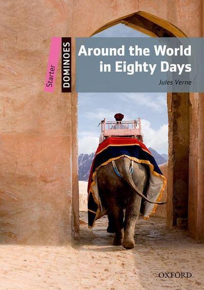 Around the World in Eighty Days: 5. Schuljahr, Stufe 1. Reader (Dominoes, Starter Level)
