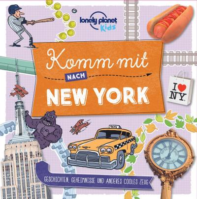Lonely Planet Kinderreiseführer Komm mit nach New York (Lonely Planet Kids)