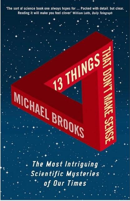 13 Things That Don't Make Sense Michael Brooks