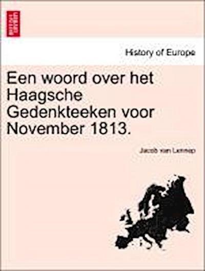 Een woord over het Haagsche Gedenkteeken voor November 1813.
