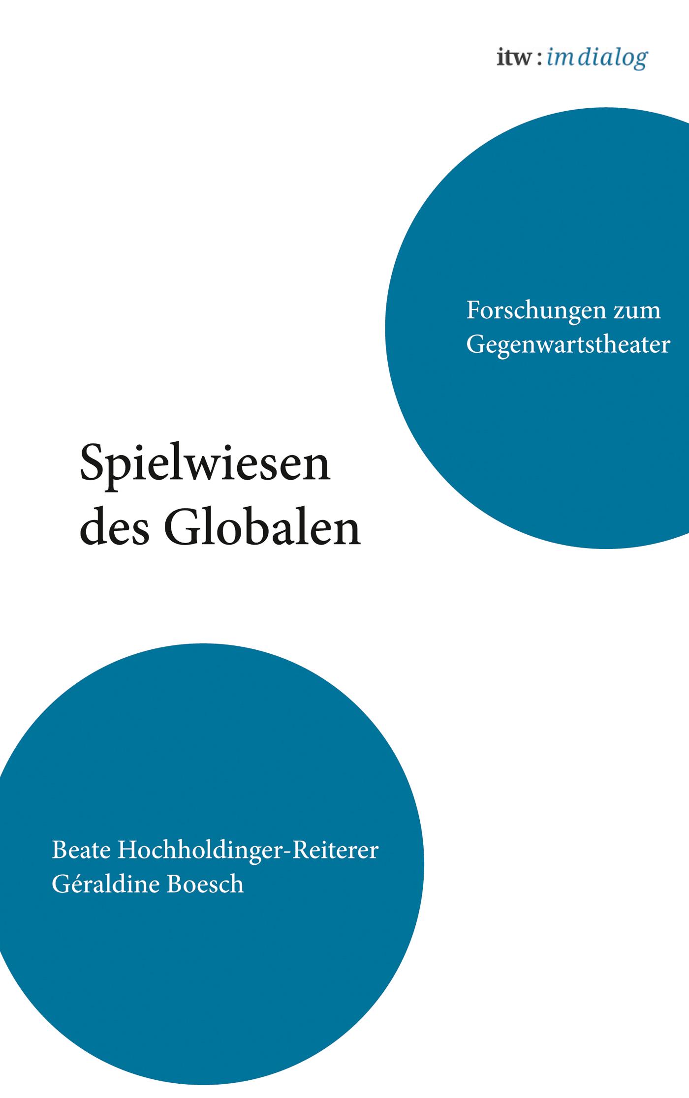 itw : im dialog Band 2: Spielwiesen des Globalen Beate Hochholdinger-Reiter ...