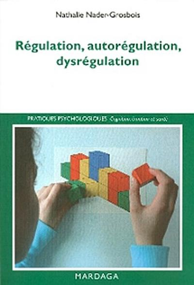 Régulation, autorégulation, dysrégulation