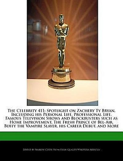 The Celebrity 411: Spotlight on Zachery Ty Bryan, Including His Personal Life, Professional Life, Famous Television Shows and Blockbuster