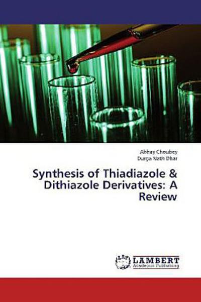 Synthesis of Thiadiazole & Dithiazole Derivatives: A Review