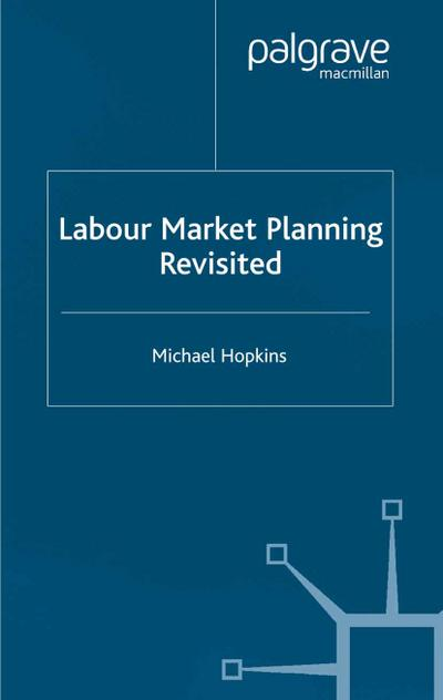 Labour Market Planning Revisited