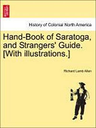 Hand-Book of Saratoga, and Strangers' Guide. [With illustrations.]