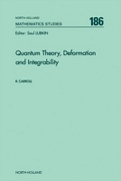 Quantum Theory, Deformation and Integrability