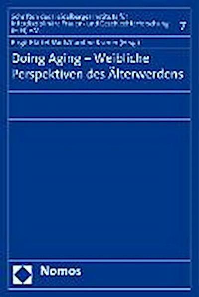 Doing Aging - Weibliche Perspektiven des Älterwerdens