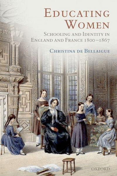 Educating Women: Schooling and Identity in England and France, 1800-1867