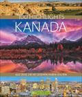 100 Highlights Kanada; Alle Ziele, die Sie ge ...
