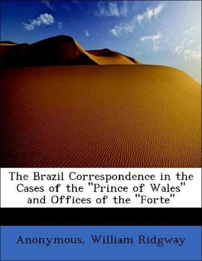 The Brazil Correspondence in the Cases of the