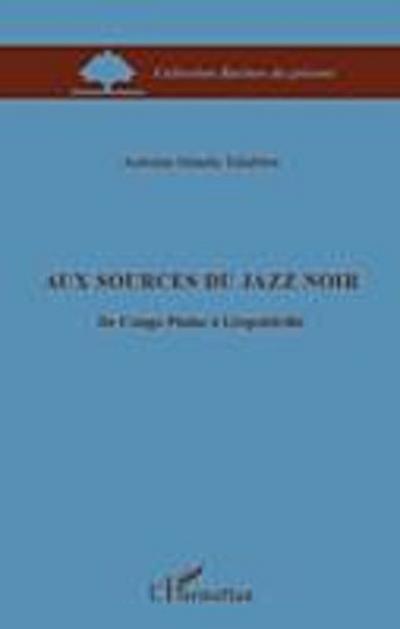 Aux sources du jazz noir - du congo plains a leopoldville
