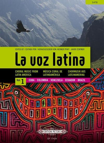 La voz latina Vol. 1: Cuba, Colombia, Venezuela, Ecuador, Brasilien -Chormusik aus Lateinamerika (spanisch, englisch, deutsch)