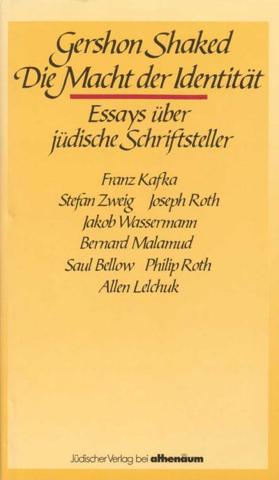 Die Macht der Identität: Essays über jüdische Schriftsteller