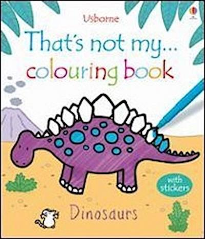 That's Not My ... Dinosaurs Colouring Book (That's Not My...Activity Book)