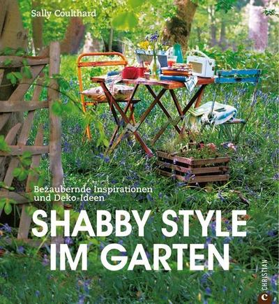 shabby style im garten sally coulthard. Black Bedroom Furniture Sets. Home Design Ideas