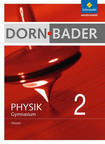 Dorn / Bader Physik 2. Schülerband. Hessen