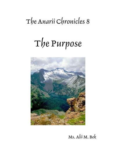The Anarii Chronicles 8 - The Purpose
