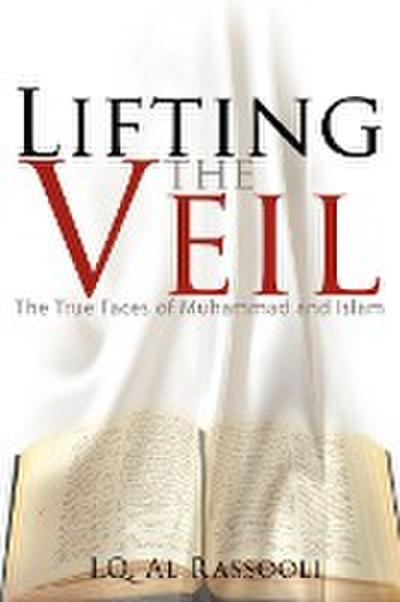 Lifting the Veil: The True Faces of Muhammad and Islam