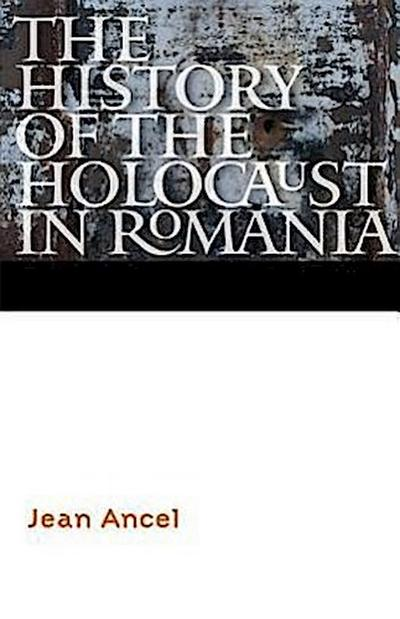 The History of the Holocaust in Romania