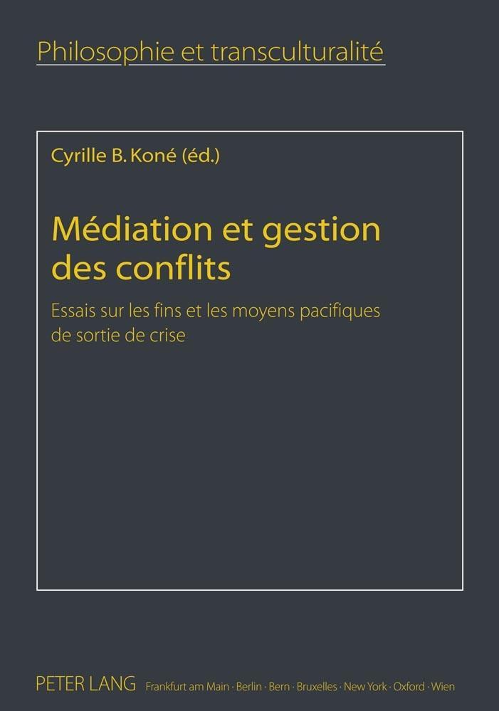 Cyrille B. Koné / Médiation et gestion des conflits9783631614990
