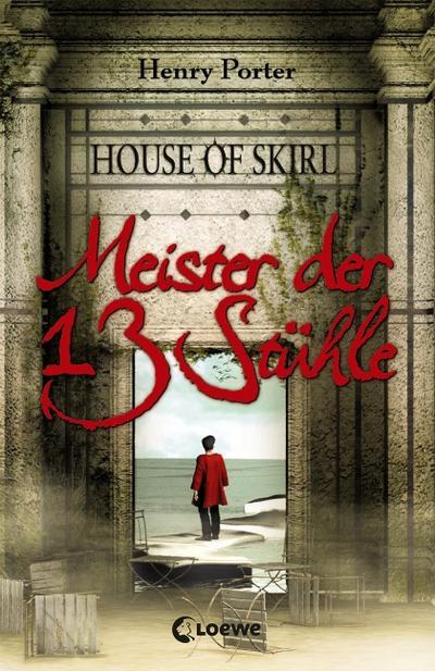 House Of Skirl 01. Meister der 13 Stühle
