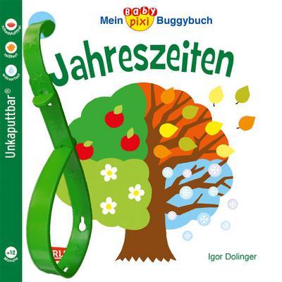 Baby Pixi 45: Mein Baby-Pixi Buggybuch: Jahreszeiten - Carlsen - Taschenbuch, Deutsch, Igor Dolinger, ,
