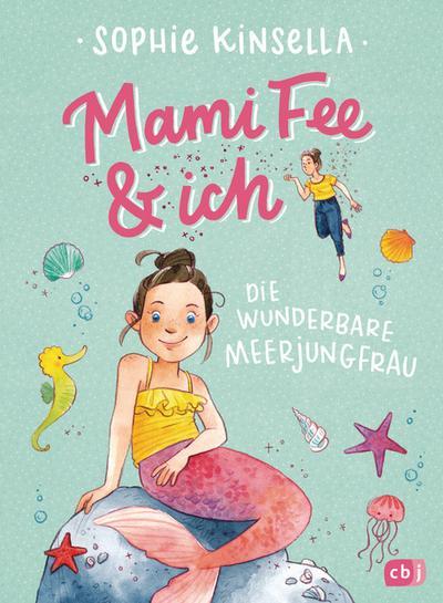 Mami Fee & ich - Die wunderbare Meerjungfrau