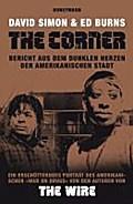 The Corner: Bericht aus dem dunklen Herzen de ...