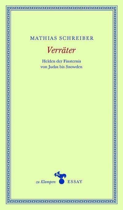Verräter; Helden der Finsternis von Judas bis Snowden; Hrsg. v. Hamilton, Anne; Deutsch