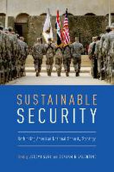 Sustainable Security: Rethinking American National Security Strategy