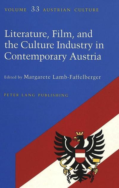 Literature, Film, and Culture Industry in Contemporary Austria