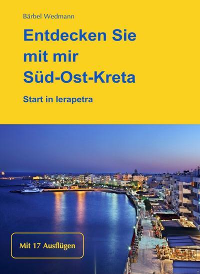 Entdecken Sie mit mir Süd-Ost-Kreta