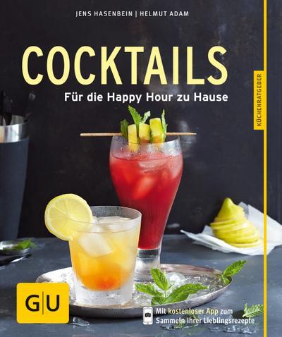 Cocktails; Für die Happy Hour zu Hause   ; GU Küchenratgeber Relaunch ab 2013 ; Deutsch; 45 Fotos -