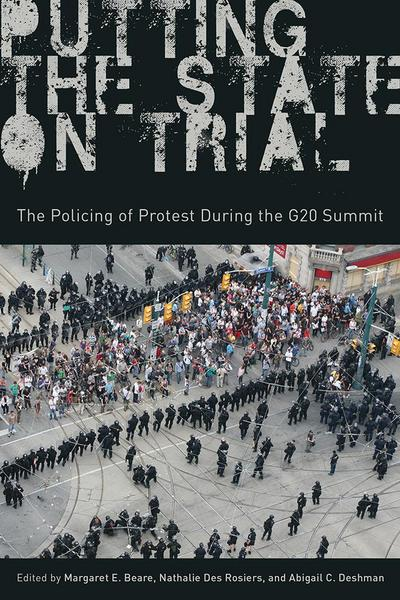 Putting the State on Trial: The Policing of Protest During the G20 Summit