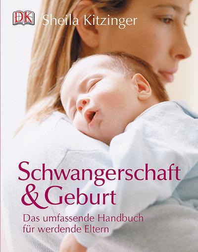 Schwangerschaft und Geburt. Das umfassende Handbuch für werdende Elternüber 200 Fotos u. 100 Ill.