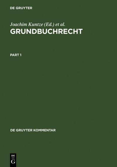 Grundbuchrecht: Kommentar Zu Grundbuchordnung Und Grundbuchverfugung Einschliesslich Wohnungseigentumsgrundbuchverfugung (Gruyter - de Gruyter ... ... (de Gruyter Kommentar)