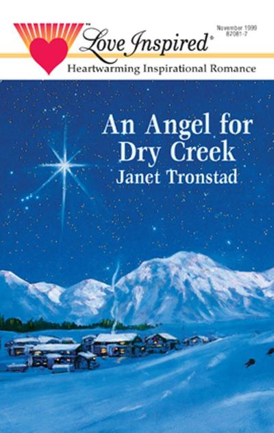 An Angel for Dry Creek (Mills & Boon Love Inspired)