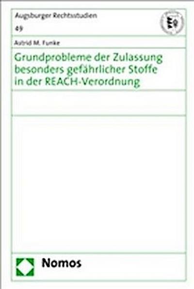 Grundprobleme der Zulassung besonders gefährlicher Stoffe in der REACH-Verordnung