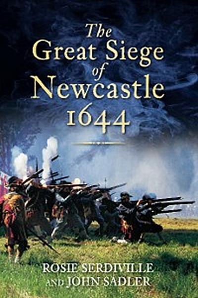 The Great Siege of Newcastle 1644