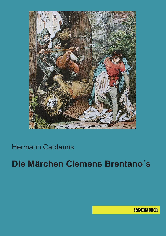 Hermann Cardauns / Die Märchen Clemens Brentano´s 9783957703095