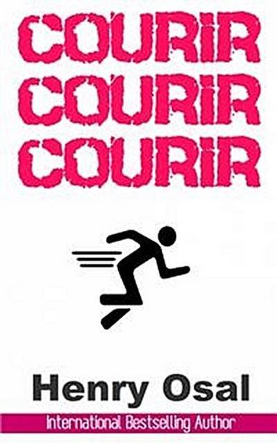Courir, Courir, Courir