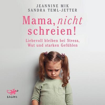 Mama, nicht schreien!