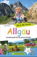 Familienreiseführer Allgäu: Urlaubsspaß für d ...