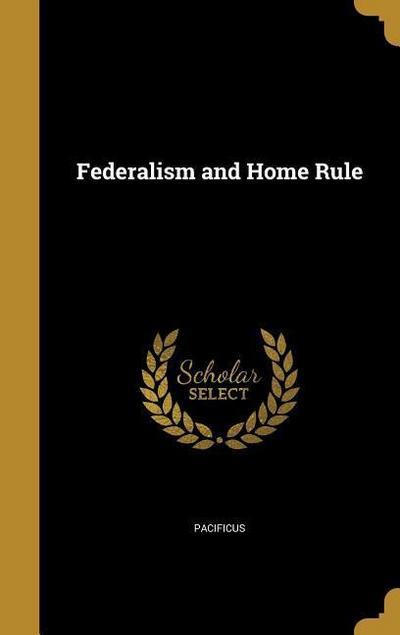 FEDERALISM & HOME RULE