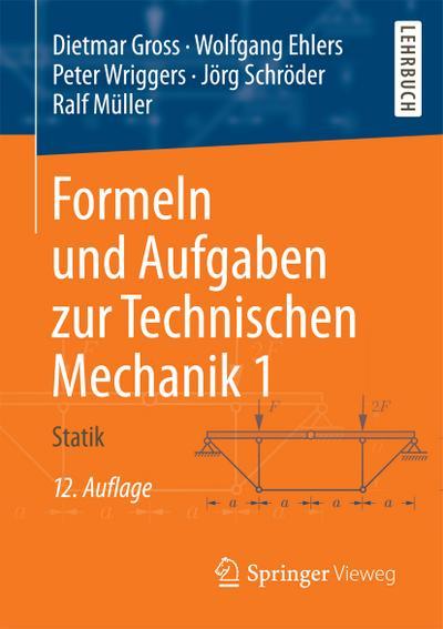 Formeln und Aufgaben zur Technischen Mechanik. Bd.1