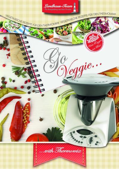 Go Veggie ..... Vegetarische Rezepte: with Thermomix